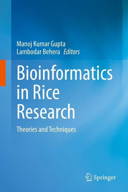 Bioinformatics in Rice Research: Theories and Techniques