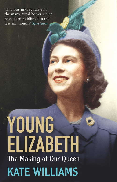 Young Elizabeth: The Making of our Queen