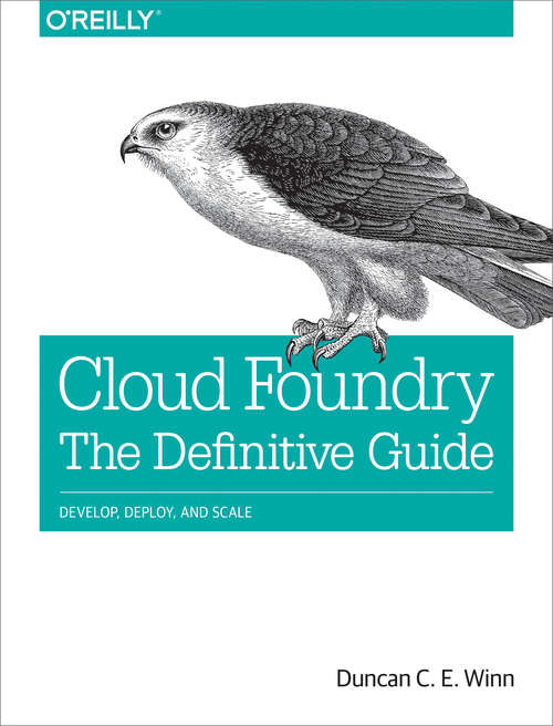 Cloud Foundry: Develop, Deploy, and Scale