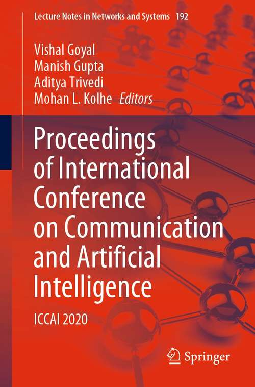 Proceedings of International Conference on Communication and Artificial Intelligence: ICCAI 2020 (Lecture Notes in Networks and Systems #192)