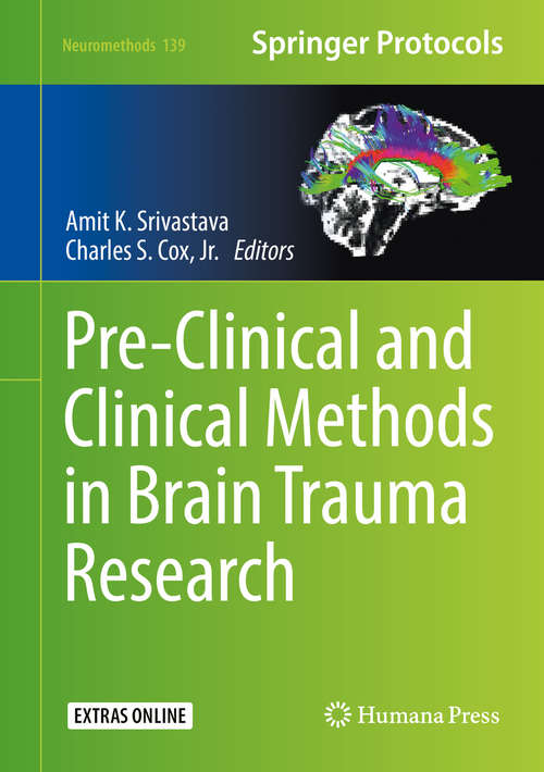 Pre-Clinical and Clinical Methods in Brain Trauma Research (Neuromethods #139)