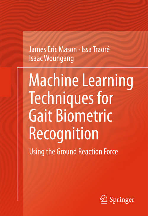 Machine Learning Techniques for Gait Biometric Recognition