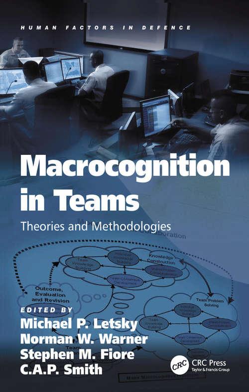 Macrocognition in Teams: Theories and Methodologies (Human Factors in Defence)