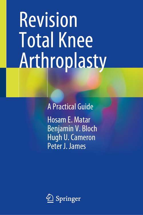 Revision Total Knee Arthroplasty: A Practical Guide