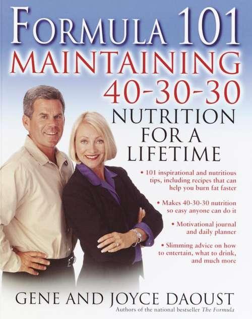 Formula 101: Maintaining 40-30-30 Nutrition for a Lifetime