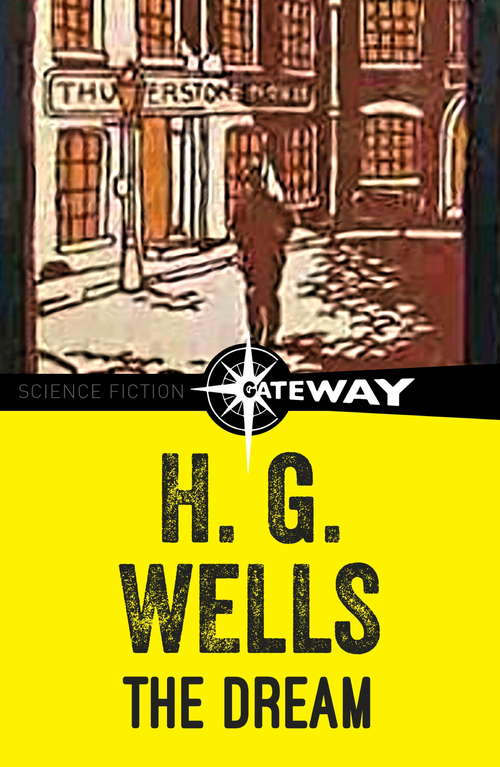 The Dream: The Taming Of The Shrew; A Midsummer Night's Dream; As You Like It; Twelfth Night (The\works Of H. G. Wells #Vol. 28)