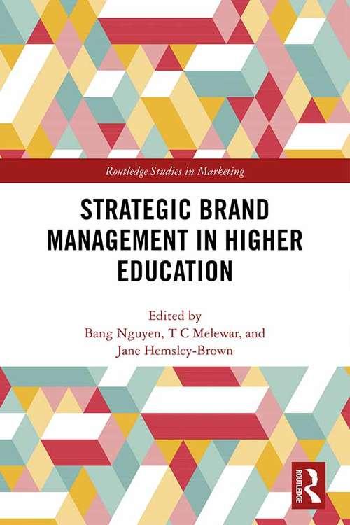 Strategic Brand Management in Higher Education (Routledge Studies in Marketing)