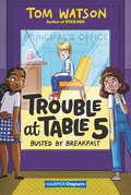 Trouble at Table 5 #2: Busted by Breakfast (HarperChapters #2)