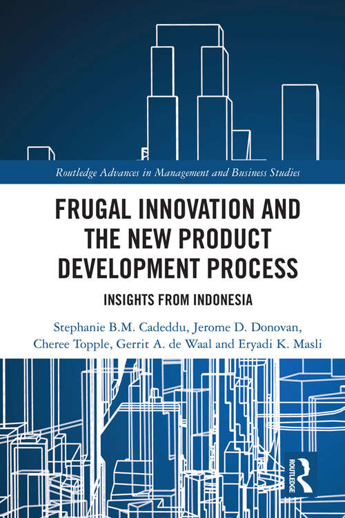 Frugal Innovation and the New Product Development Process: Insights from Indonesia (Routledge Advances in Management and Business Studies)