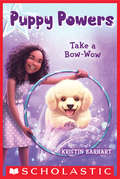 Puppy Powers #3: Take a Bow-Wow (Puppy Powers #3)
