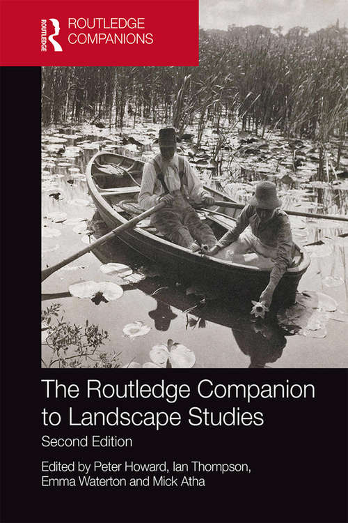 The Routledge Companion to Landscape Studies (Routledge International Handbooks)