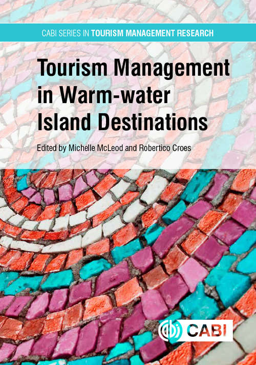 Tourism Management in Warm-water Island Destinations (Cabi Series In Tourism Management Research Ser.)