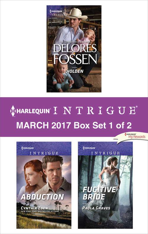 Harlequin Intirgue March 2017 - Box Set 1 of 2: Holden\Abduction\Fugitive Bride