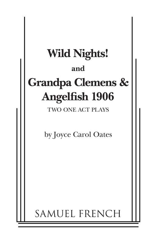 Wild Nights! & Grandpa Clemens and Angelfish 1906
