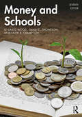 Money and Schools: A Handbook For Practitioners (The\leadership And Management Ser.)