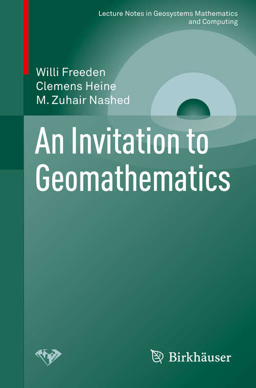 An Invitation to Geomathematics (Lecture Notes in Geosystems Mathematics and Computing)