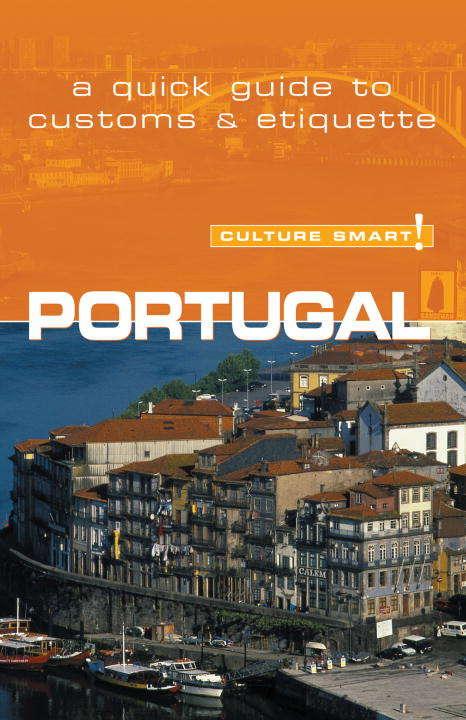 Portugal - Culture Smart!: The Essential Guide to Customs & Culture