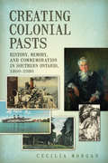 Creating Colonial Pasts