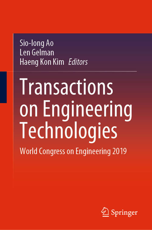 Transactions on Engineering Technologies: World Congress on Engineering 2019 (Lecture Notes In Electrical Engineering Ser. #275)