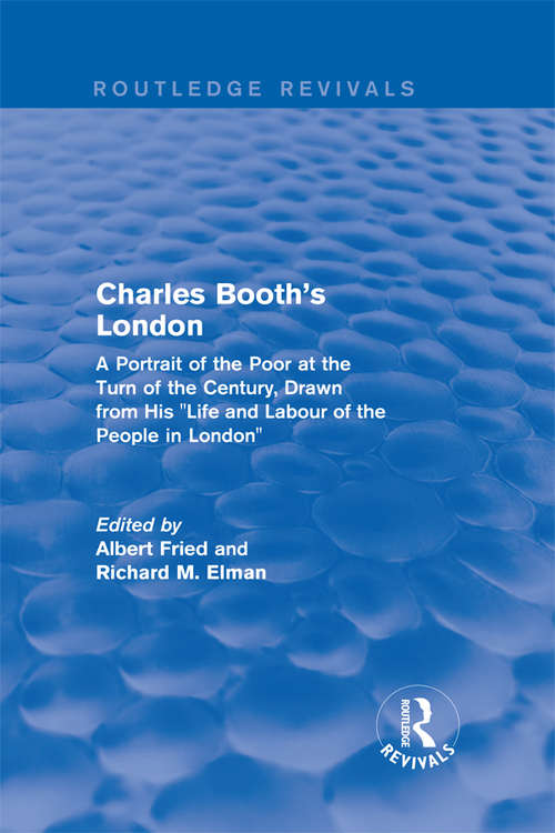 """Routledge Revivals: A Portrait of the Poor at the Turn of the Century, Drawn from His """"Life and Labour of the People in London"""" (Routledge Revivals)"""