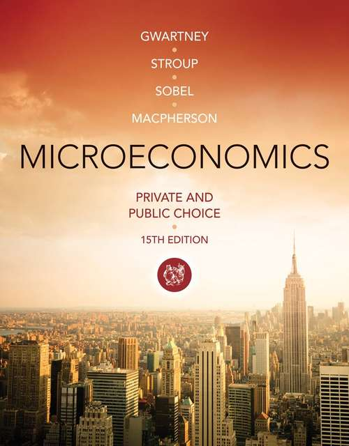 Microeconomics: Private and Public Choice (Fifteenth Edition)