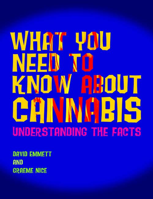 What You Need to Know About Cannabis: Understanding the Facts