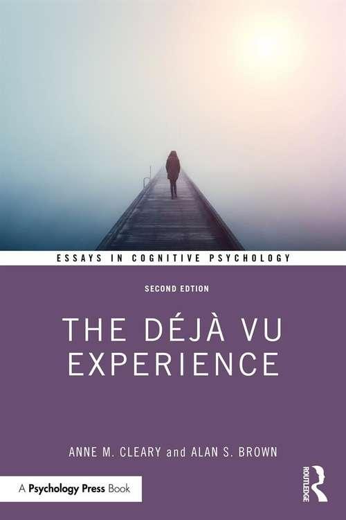 The Déjà Vu Experience (Essays in Cognitive Psychology)