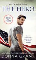 The Hero: A Western Romance Novel (The Sons of Texas #1)