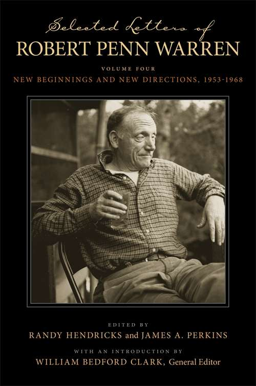 Selected Letters of Robert Penn Warren: Triumph and Transition, 1943-1952 (Southern Literary Studies)