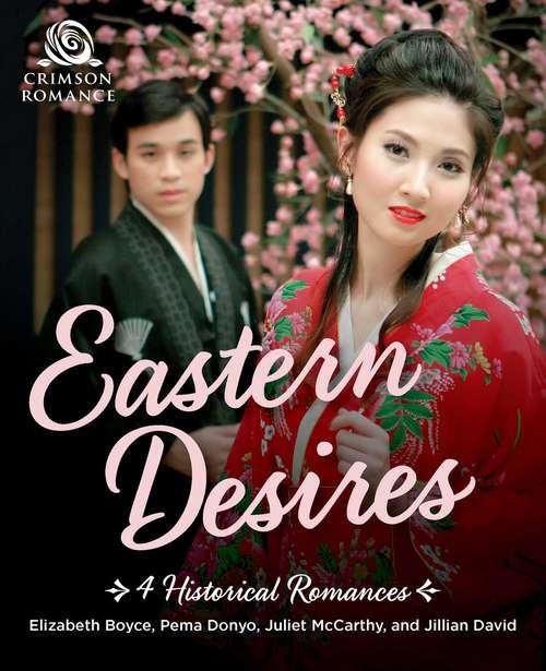 Eastern Desires: 4 Historical Romances