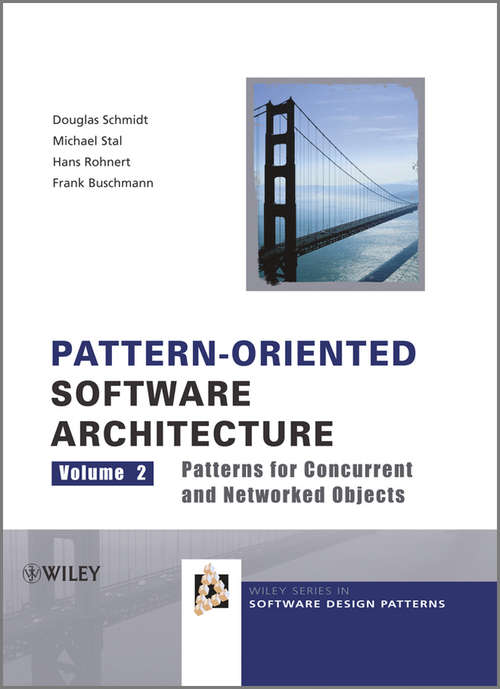 Pattern-Oriented Software Architecture, Patterns for Concurrent and Networked Objects: A System Of Patterns (Wiley Software Patterns Series #1)