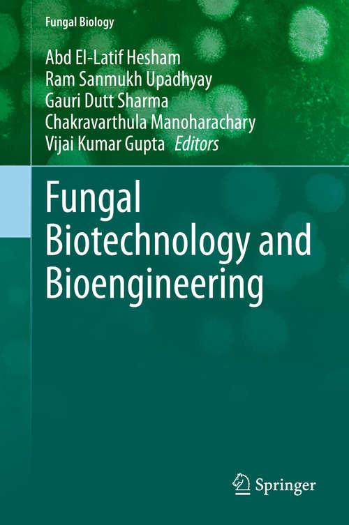Fungal Biotechnology and Bioengineering (Fungal Biology)