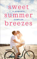 Sweet Summer Breezes: When We Found Home\Fade to Black\Cooper's Charm\The Cottages on Silver Beach\Welcome to Moonlight Harbor\How to Keep a Secret\Herons Landing\The Darkest Warrior