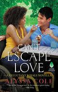 Can't Escape Love: A Reluctant Royals Novella (Reluctant Royals)