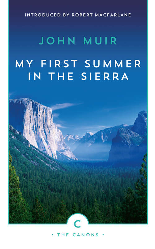 My First Summer in the Sierra: The Journal of a Soul on Fire (Canons #26)