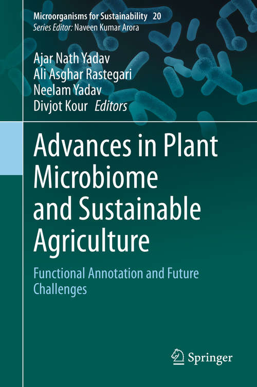 Advances in Plant Microbiome and Sustainable Agriculture: Functional Annotation and Future Challenges (Microorganisms for Sustainability #20)