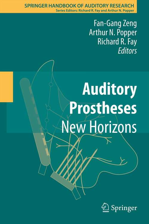 Auditory Prostheses: New Horizons (Springer Handbook of Auditory Research #39)