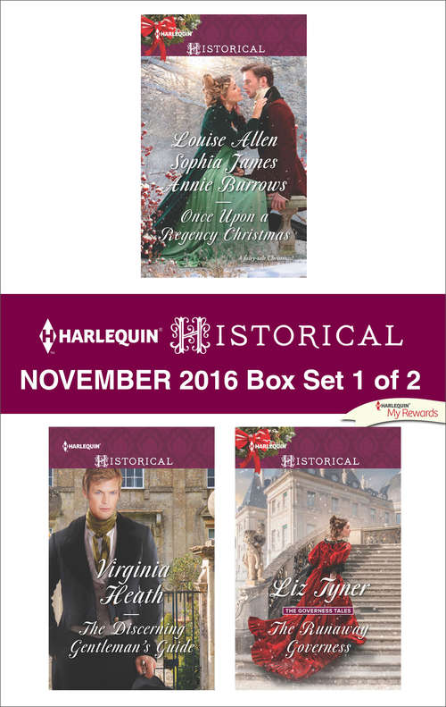 Harlequin Historical November 2016 - Box Set 1 of 2: Once Upon a Regency Christmas\The Discerning Gentleman's Guide\The Runaway Governess