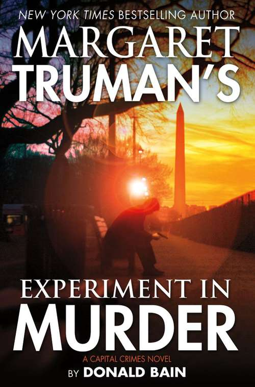 Margaret Truman's Experiment in Murder A Capital Crimes Novel