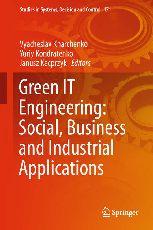 Green IT Engineering: Social, Business and Industrial Applications (Studies in Systems, Decision and Control #171)
