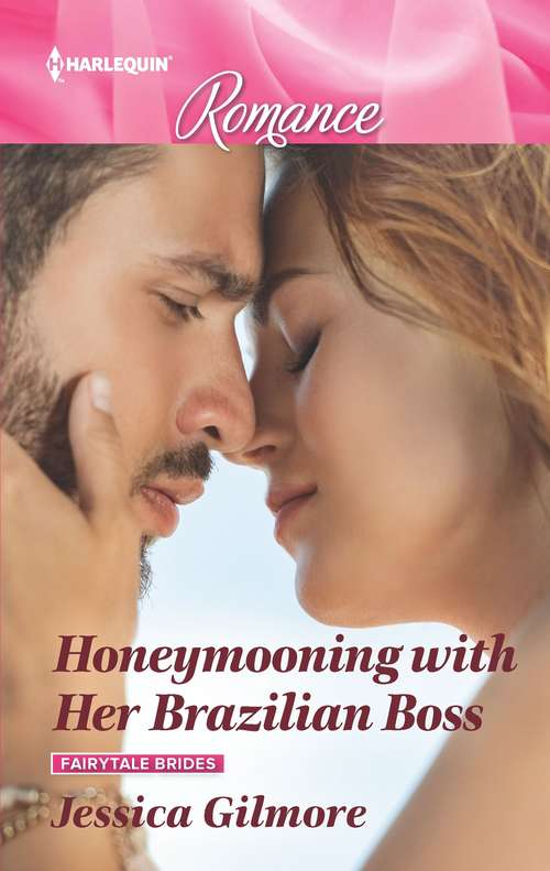 Honeymooning with Her Brazilian Boss: Honeymooning With Her Brazilian Boss (fairytale Brides) / The Lawman's Romance Lesson (forever, Texas) (Fairytale Brides #1)