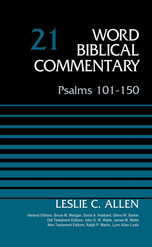 Psalms 101-150, Volume 21: Revised Edition (Word Biblical Commentary #21)