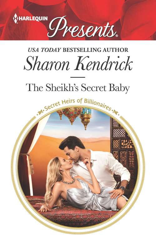 The Sheikh's Secret Baby: The Sheikh's Secret Baby / Contracted For The Spaniard's Heir (Secret Heirs of Billionaires #22)