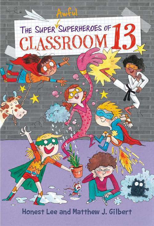 The Super Awful Superheroes of Classroom 13 (Classroom 13 Ser. #4)
