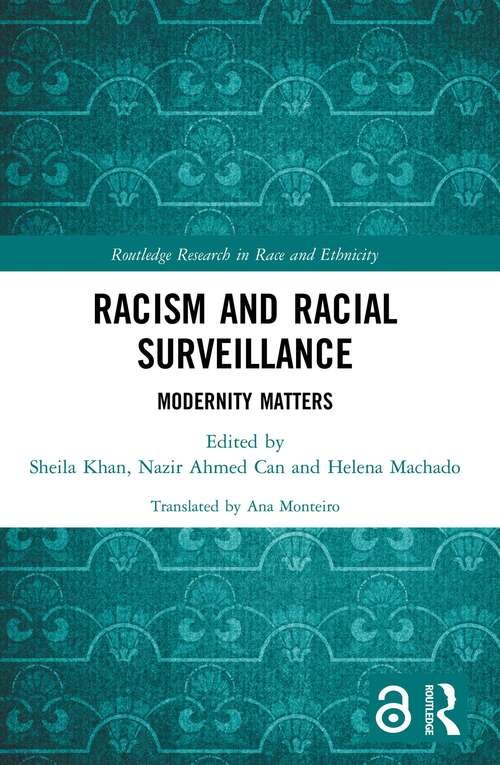 Racism and Racial Surveillance: Modernity Matters (Routledge Research in Race and Ethnicity)