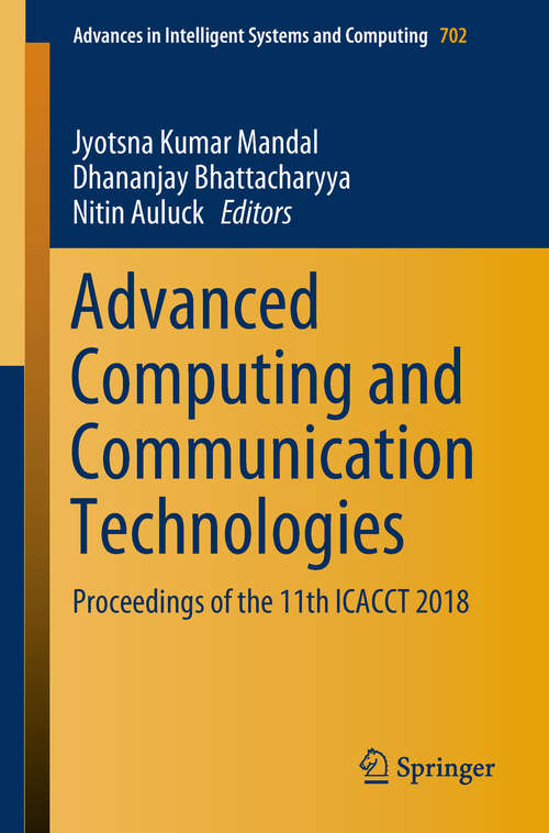 Advanced Computing and Communication Technologies: Proceedings of the 11th ICACCT 2018 (Advances in Intelligent Systems and Computing #702)