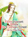 Fierce Consort: Volume 4 (Volume 4 #4)
