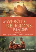 A World Religions Reader (Wiley Desktop Editions Ser.)