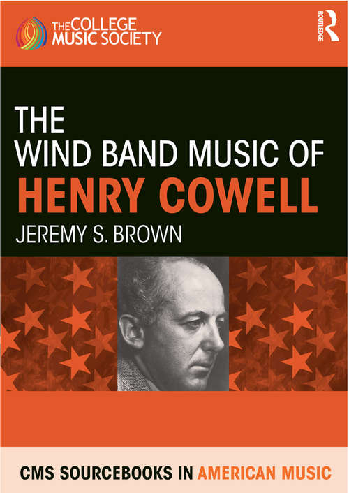 The Wind Band Music of Henry Cowell (CMS Sourcebooks in American Music)