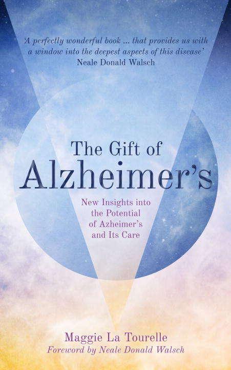 The Gift of Alzheimer's